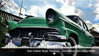 Alan Walker -Style Nostalgy - Remedeus New Song 2019.mp3