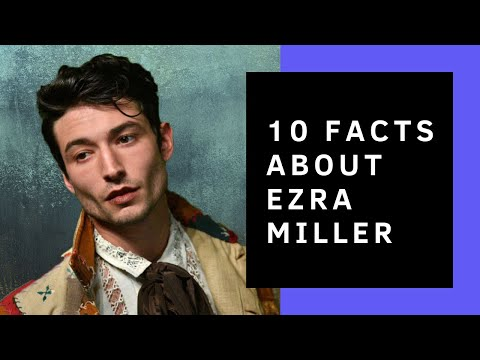 Ezra Miller  10 Facts You Didn't Know About Him