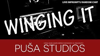 Puša Studios Winging it Live | Just hanging with you all
