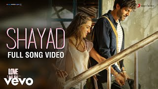 Shayad - Love Aaj Kal | Full Song Video | Pritam | Arijit Singh | Kartik - Sara
