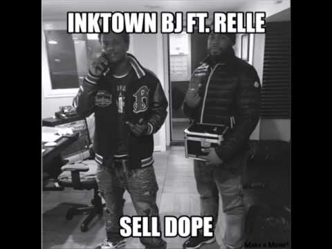 InkTown Bj- Sell Dope Ft. Relle