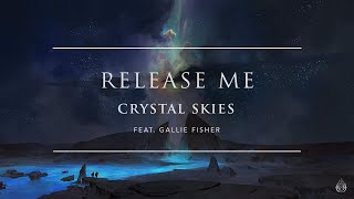 Crystal Skies - Release Me (ft. Gallie Fisher) | Ophelia Records