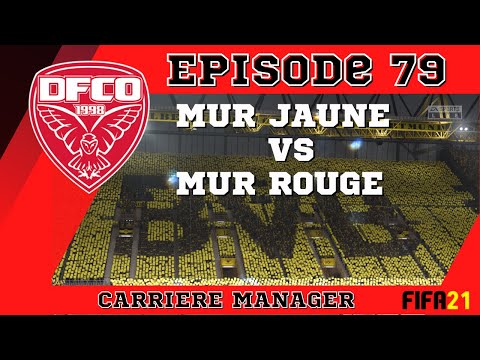 FIFA 21 | CARRIERE MANAGER DIJON #79: MUR JAUNE vs MUR ROUGE