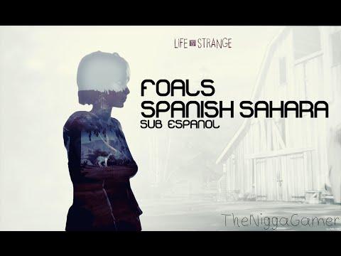 Foals - Spanish Sahara (Sub.Español) | Life Is Strange!