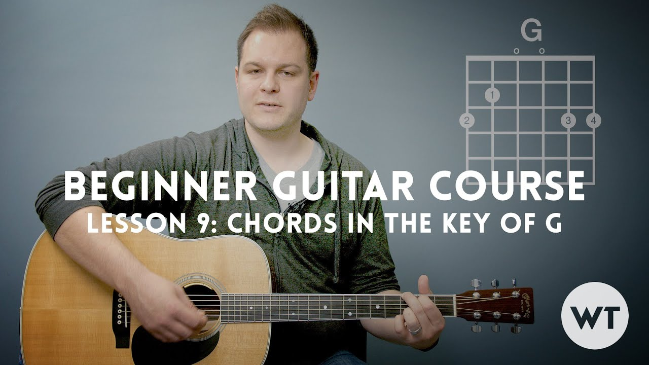 How To Play Chords In The Key Of G Beginner Guitar Lesson Course