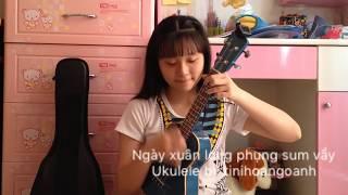 Ngày xuân long phụng sum vầy - Ukulele by tinihoangoanh
