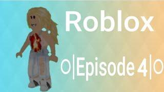 Roblox ○| Episode 4|○