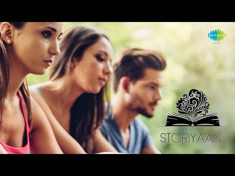 Storiyaan | Short Stories - Na Tum Jaano Na Hum | 5 mins story followed by songs