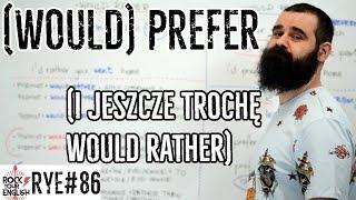 Would prefer / prefer (i jeszcze trochę would rather) | ROCK YOUR ENGLISH #86