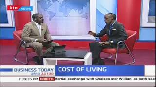 Why cost of living increases in Kenya | Business Today Discussion