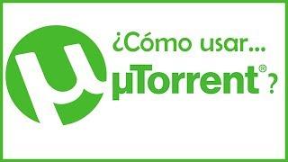 ¿Cómo usar uTorrent?