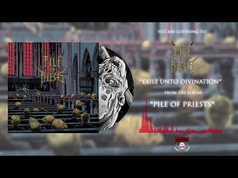 PILE OF PRIESTS - Exile Unto Divination (Official Audio Track)
