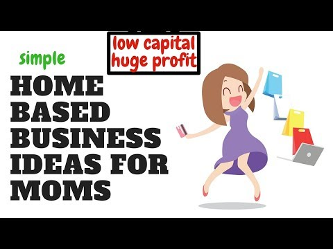 Top 15 Home Based Business Ideas For Stay At Home Moms (Low Capital with Huge Profit)