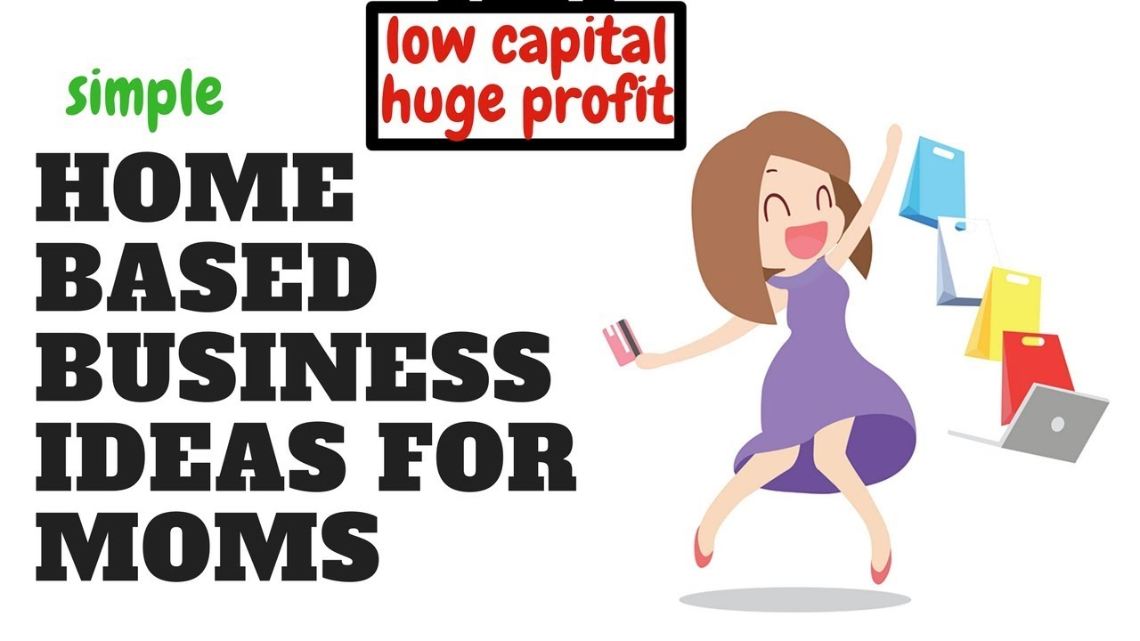 Top Home Based Business Ideas For Stay At Home Moms Low