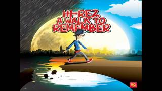 Hi Rez A Walk To Remember (Prod By Instinctz) 2011