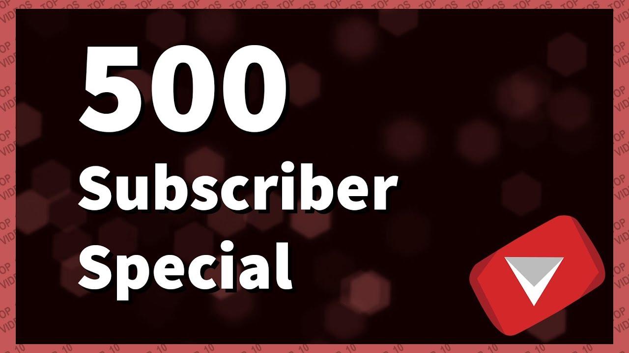 500 subscribers special (TOP 10 VIDEOS)