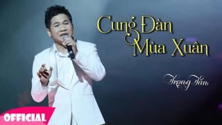 Cung Đàn Mùa Xuân - Trọng Tấn [Official Audio]