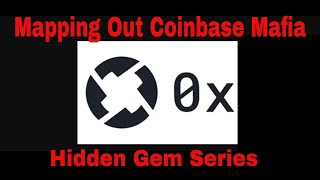 Hidden Gem Series ZRX OX Mapping out Coinbase Mafia