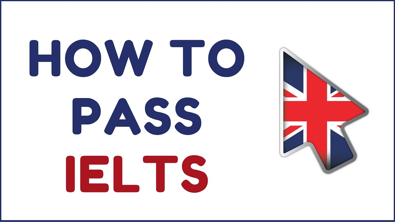 How To Pass The IELTS Exam