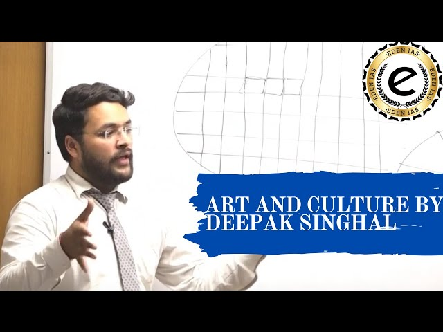 Indian Art & Culture class for UPSC 2020  by Deepak Singhal EDEN IAS Lecture 2