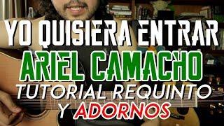 Yo Quisiera Entrar - Ariel Camacho - Tutorial - ADORNOS - REQUINTO - Como tocar en Guitarra