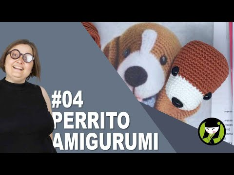 PERRITO AMIGURUMI 4 tutorial paso a paso