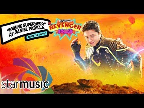 Daniel Padilla  Maging Superhero  Gandarrapiddo: The Revenger Squad  Lyric
