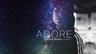 Amy Shark - ADORE (Electric Animals remix)