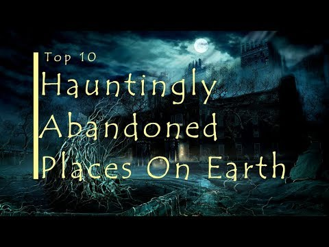 10 Scary Abandoned Places in the WORLD
