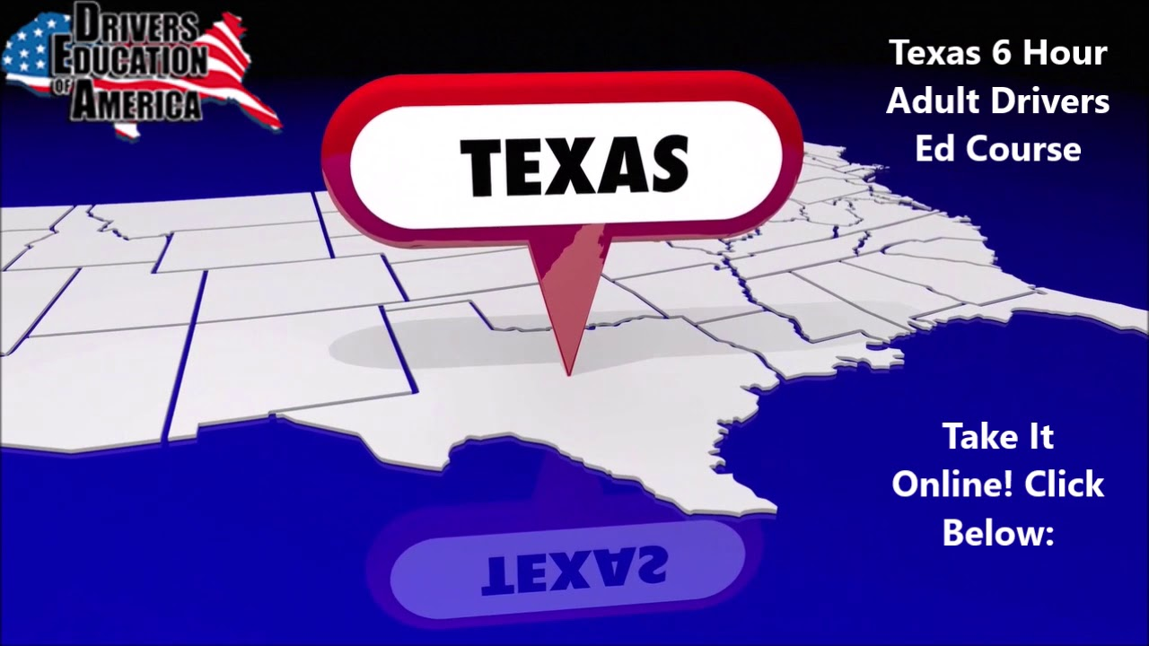 Download Online Six Hour Texas DPS Drivers Ed Course For Adults Ages 18 To 24 - Drivers Education of America