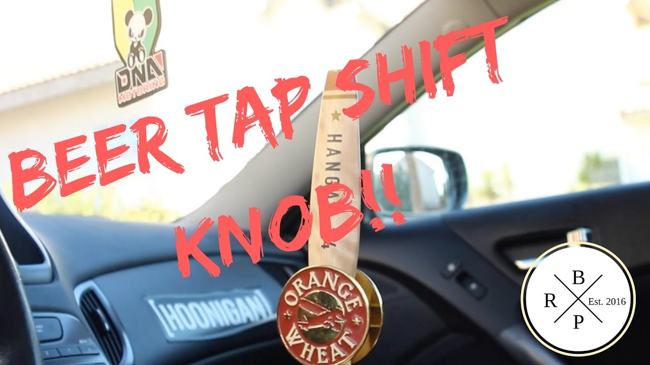 DIY How to make a custom shift knob!! (Beer Tap Shift Knob) - YouTube