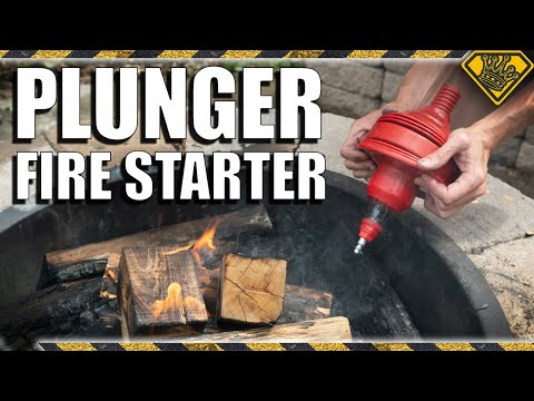 How To Build A Fire With A Plunger