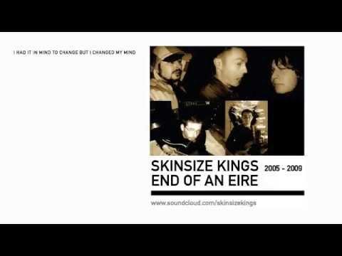 Skinsize Kings - End of an Eire - Full Album