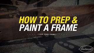 How to Prep & Paint an Old Rusty Frame with Rust Encapsulator PLUS & Chassis Black - Eastwood