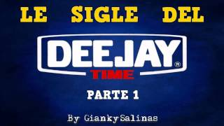 LE SIGLE DEL DEEJAY TIME (Parte 1)
