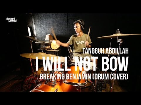 Student Project : Breaking Benjamin - I Will Not Bow (Drum Cover by Tangguh Abdillah)
