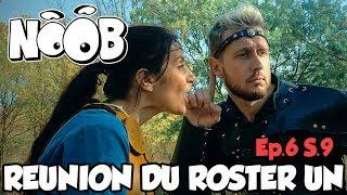 NOOB : S09 ep6 : REUNION DU ROSTER UN