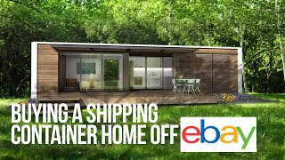 Buying A Shipping Container Home Off Ebay? | Things You Should Consider