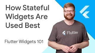 How Stateful Widgets Are Used Best - Flutter Widgets 101 Ep. 2