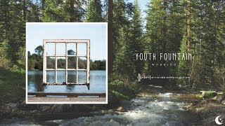 Youth Fountain - Worried