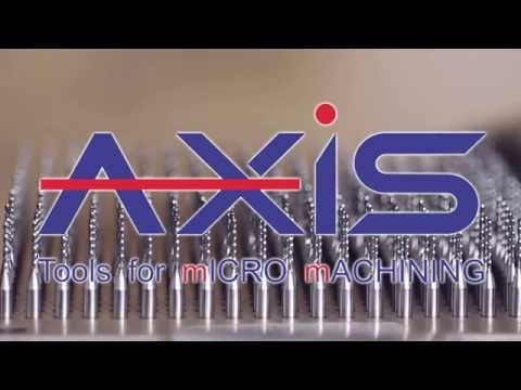 AXIS Tools for mICRO mACHINING
