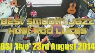 Best Smooth Jazz (23rd August 2014) Host Rod Lucas