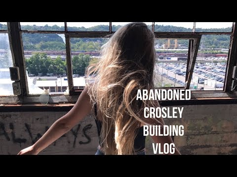 ABANDONED CROSLEY BUILDING VLOG// CINCINNATI  2017