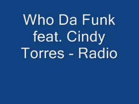Who Da Funk feat. Cindy Torres - Radio