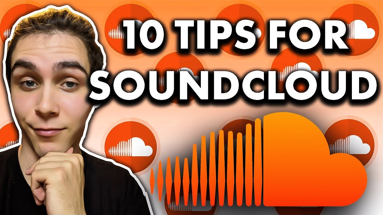 10 TIPS FOR GETTING SOUNDCLOUD FOLLOWERS IN 2019 - HOW TO GET STARTED ON  SOUNDCLOUD