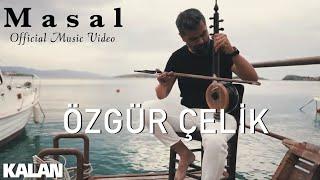 Özgür Çelik - Masal [ Official Music Video © 2019 Kalan Müzik ]