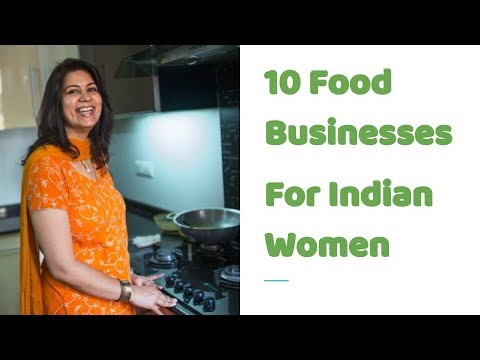 10 Home Based Small Business ideas for Indian Women  (food B