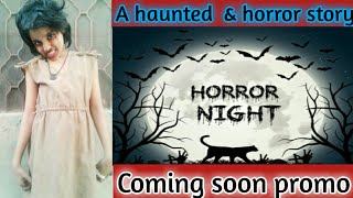 Ghost||Horror & Haunted video part no:2[Horror and Haunted story] ||Trailer||Promo.Kid comedy tv.