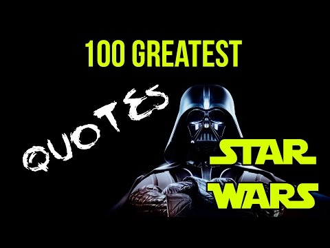 100 Greatest Star Wars Quotes