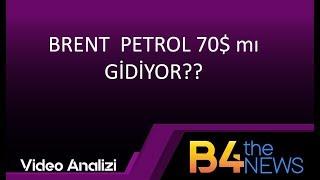 Brent Petrol De Ralli 70 Lere Gelecek Mi?